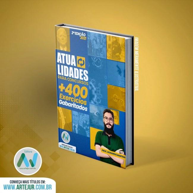 Apostila de Atualidades – Prof. Leonardo Martins – 2ª Edição – 2021