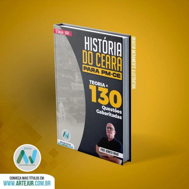 História do Ceará para PMCE – Teoria + 130 Questões Gabaritadas – 1ª Edição 2021 – Prof. Renato Paiva