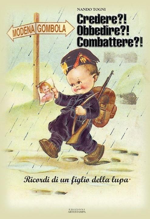 Credere, obbedire, combattere, Nando Togni, Modena