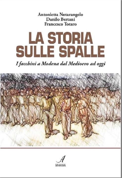 La storia sulle spalle, Antonietta Notarangelo, Danilo Bertani, Francesco Totaro, Modena