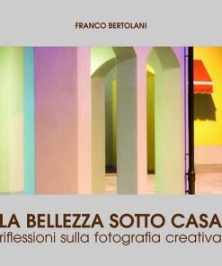 La bellezza sotto casa, Fotografie Modena, Franco Bertolani