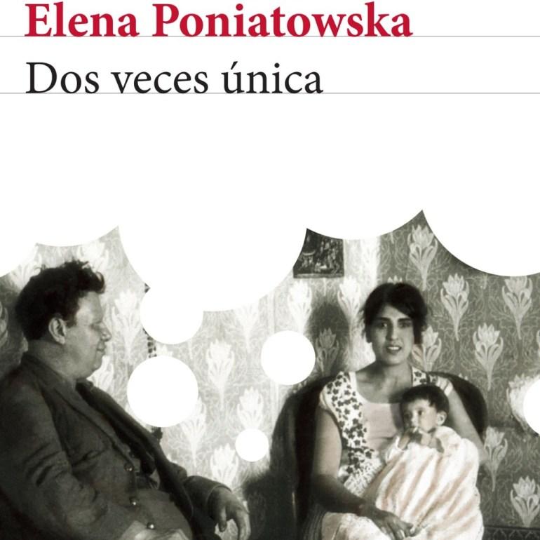 Elena Poniatowska, Dos Veces Única