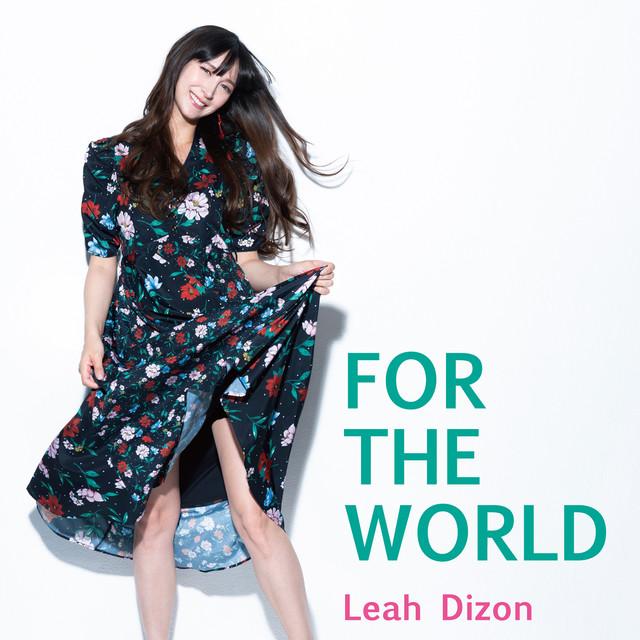 """Leah Dizon Kembali Kedalam Dunia Musik Jepang Dengan Album Terbarunya """"FOR THE WORLD"""""""
