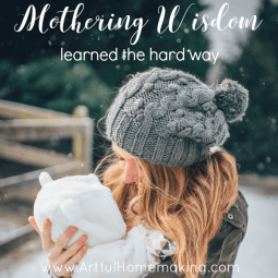 Mothering Wisdom Learned the Hard Way (Video)