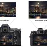Elektronik Vizör ve Optik Vizör. Artıları / Eksileri