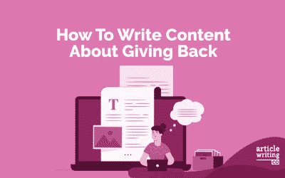 How To Write Content About Giving Back