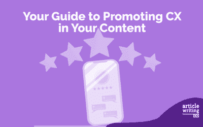 Guide to Promoting CX in Your Content