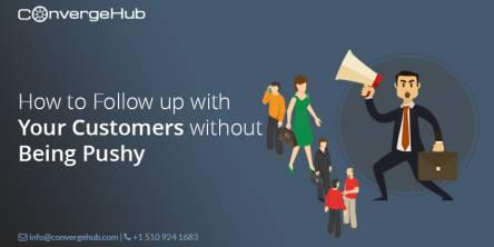 How to Follow Up With Your Customers without Being Pushy