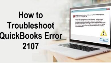 Photo of How to Troubleshoot QuickBooks Error 2107