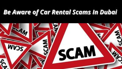 Photo of Be Aware of Car Rental Scams In Dubai