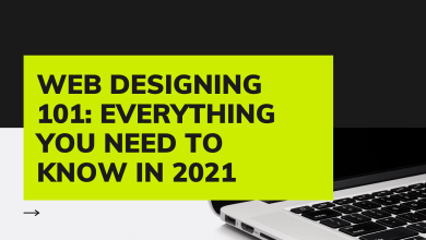 Photo of Web Designing 101: Everything You Need to Know in 2021
