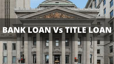 Photo of Bank Loan Vs Title Loan