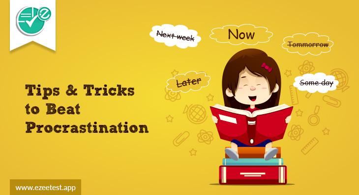 tips to overcome procrastination,causes of procrastination,effects of procrastination,overcome procrastination in academic studies