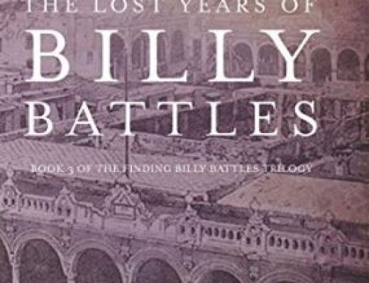 The Lost Years of Billy Battles by Ronald E. Yates