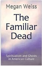 "Alt=""the familiar dead by megan weiss"""
