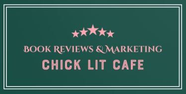 "Alt=""chick lit cafe book reviews & promotion"""