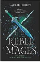 "Alt=""the rebel mages by laurie forest"""