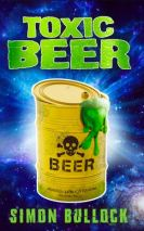 "Alt=""toxic beer by simon bullock"""