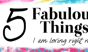 5 fabulous
