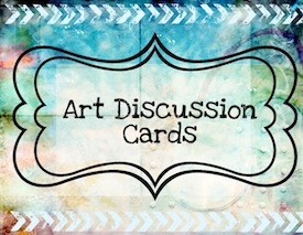 Art Discussion Cards for Class Critiques or Art History Lessons