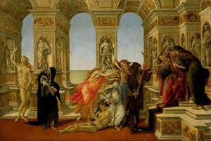 Calumny, A  false   statement   maliciously   made  to  injure   another 's  reputation.  The   utterance  of  maliciously   false   statements;  slander  Italy   was   indisputably   the   cradle  of  Renaissance   civilization,  and   Sandro Botticelli   was   one  of  her   greatest   artists....