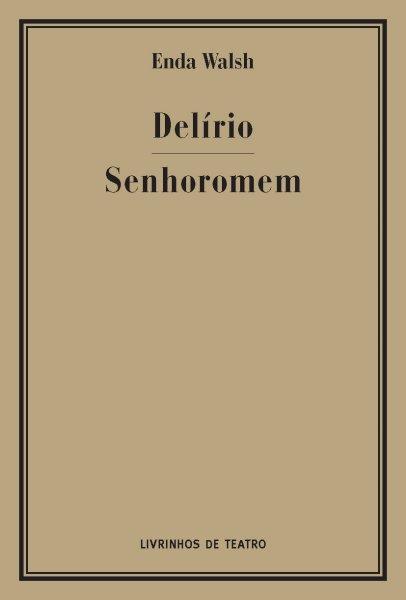 DELÍRIO / SENHOROMEM