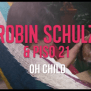 Robin Schulz Oh Child Out Today With Offical Music Video