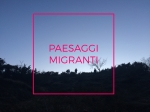 Paesaggi Migranti