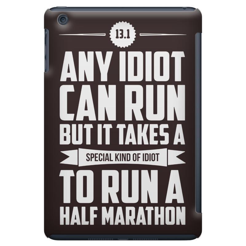 any idiot can run