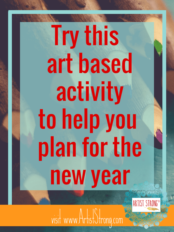 Try this art based activity to help you plan for your new year.