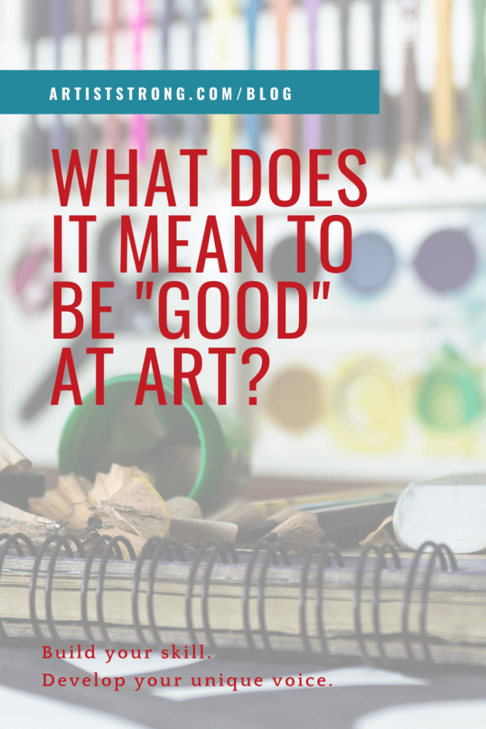 """I've had conversations with people who say they are """"bad"""" at art, and it got me thinking about definitions of being good or bad. What does it actually mean when someone says they are bad, or good, at art? #drawing #painting #artlessons #artiststrong"""