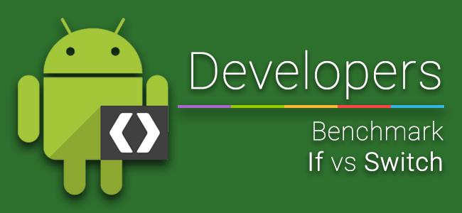 [Dev] ทดสอบคำสั่ง If-Else เทียบกับ Switch-Case บน Android ใครเจ๋ง เดี๋ยวรู้กัน