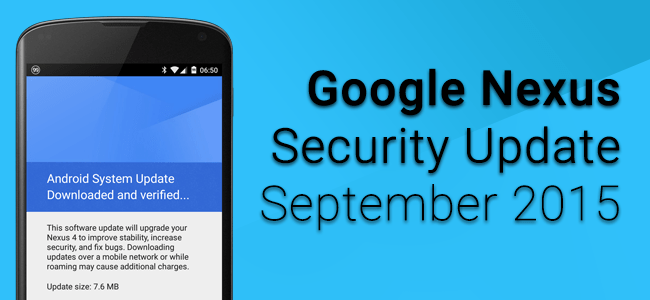 [News] Google ปล่อย OTA สำหรับ Security Update ประจำเดือนกันยายน ให้กับเหล่า Nexus แล้ว