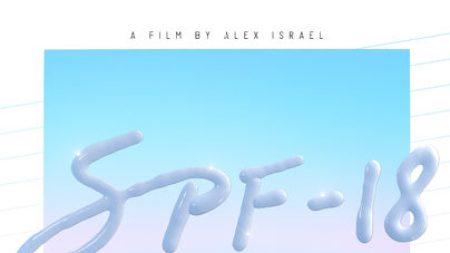 Alex Israel's Feature-Length Film 'SPF-18'— Teen