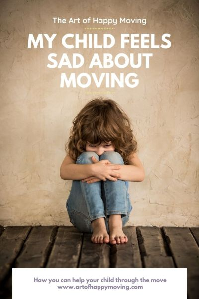 My child is sad about moving. Tips for how to help your child through it.