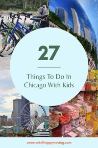 27 Things to Do With Kids in Chicago. The Art of Happy Moving. www.artofhappymoving.com