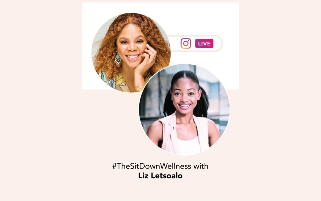 TheSitDownWellness with Liz Letsoalo