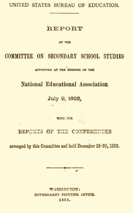 Committee of Ten Report: This book outlines the standards for the school curriculum in American schools in 1892.