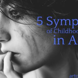 5 Symptoms of Childhood Trauma in Adults