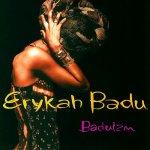 """""""Baduizm"""" – Erykah Badu"""