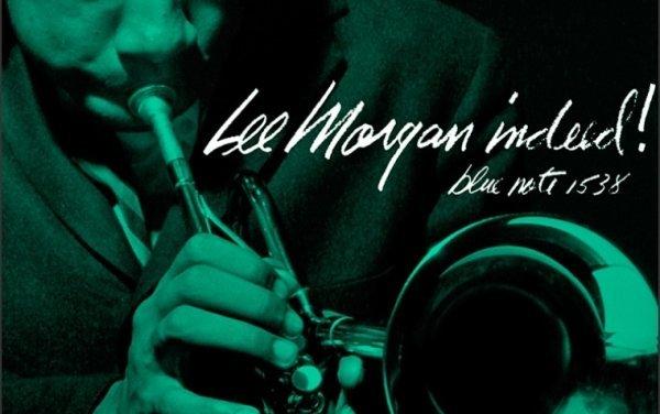 """""""Indeed!"""" – Lee Morgan"""