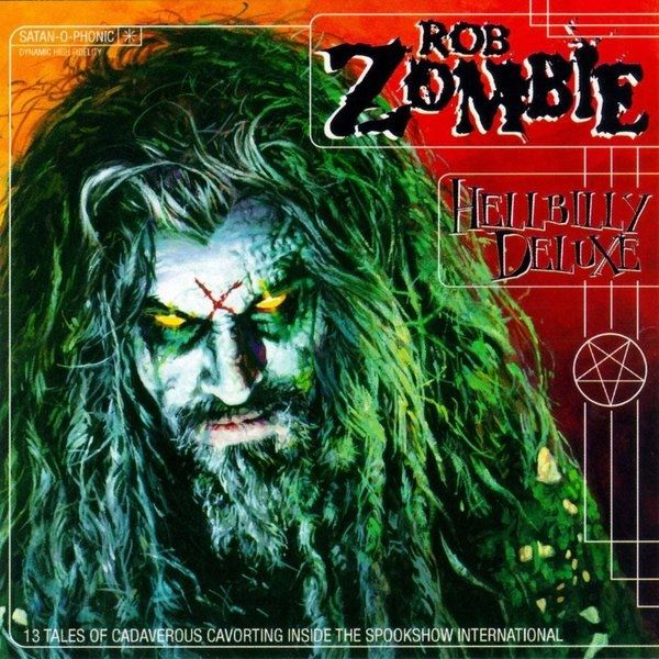"""Hellbilly Deluxe"" – Rob Zombie"