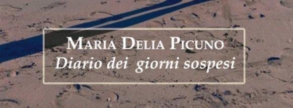 """""""Diario Dei Giorni Sospesi"""" – Maria Delia Picuno"""