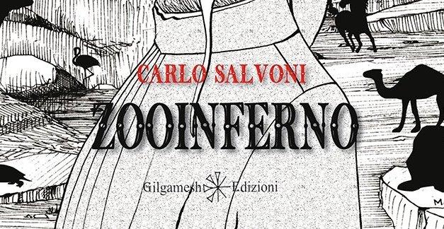 """Zooinferno"" – Carlo Salvoni"