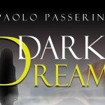 """""""Dark Dreams"""" – Paolo Passerini"""