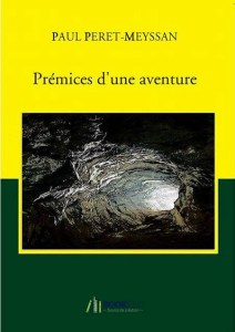 Paul Peret Meyssan Prémices d'une aventure