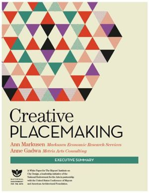 Creative Placemaking report for NEA by Anne Markusen and Anne Gadwa