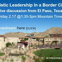 Join Us Today For A Livestream: Artistic Leadership In A Border City