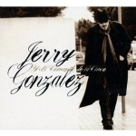 Recent Listening: Jerry Gonzalez