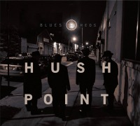 Monday Recommendation: Hush Point, Blues And Reds